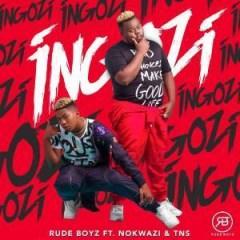 RudeBoyz - Ingozi (Ft. Nokwazi & TNS)